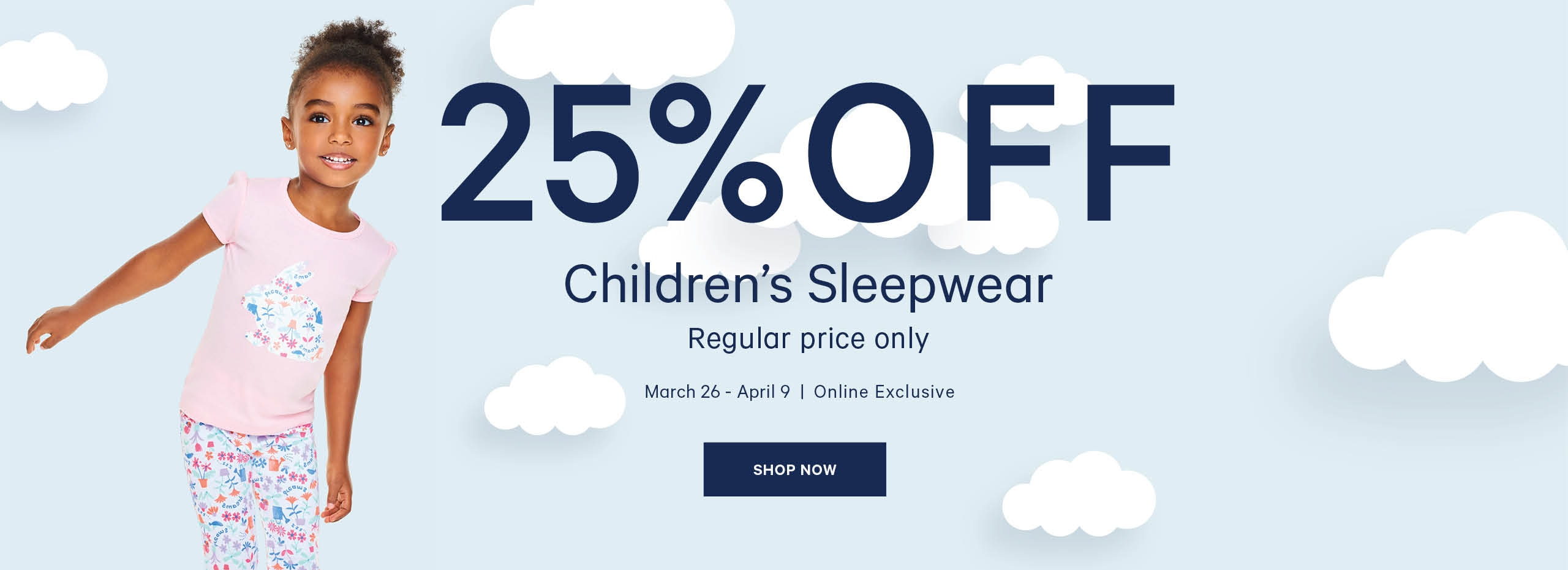 25 percent Off Childrens Sleepwear Regular price only